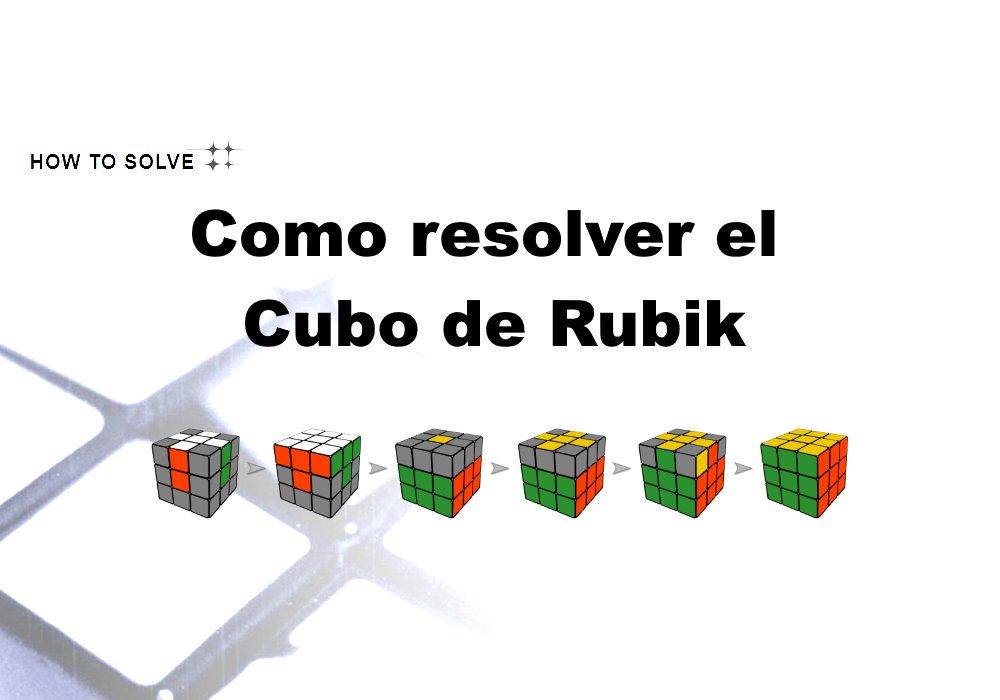 Como Resolver Un Cubo De Rubik 𝗣𝗔𝗥𝗔 𝗣𝗥𝗜𝗡𝗖𝗜𝗣𝗜𝗔𝗡𝗧𝗘𝗦